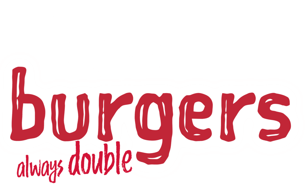 Better Burgers Always Double